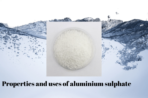 Properties and uses of aluminium sulphate